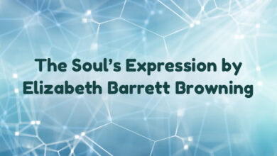 The Soul's Expression by Elizabeth Barrett Browning