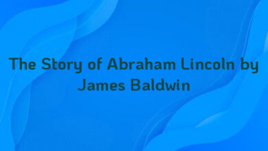The Story of Abraham Lincoln by James Baldwin