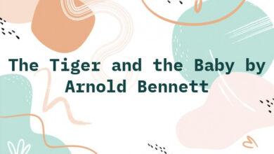 The Tiger and the Baby by Arnold Bennett