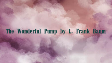 The Wonderful Pump by L. Frank Baum