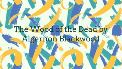 The Wood of the Dead by Algernon Blackwood
