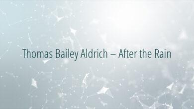 Thomas Bailey Aldrich – After the Rain