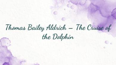 Thomas Bailey Aldrich – The Cruise of the Dolphin