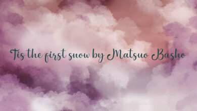 Tis the first snow by Matsuo Basho