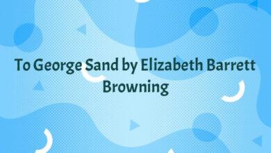 To George Sand by Elizabeth Barrett Browning