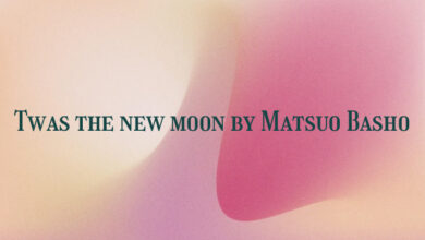 Twas the new moon by Matsuo Basho
