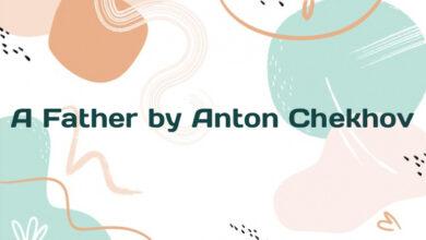 A Father by Anton Chekhov