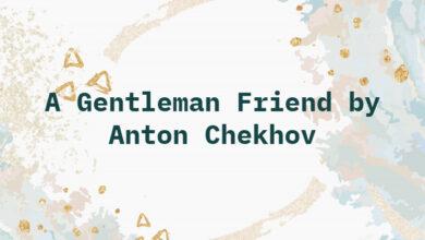 A Gentleman Friend by Anton Chekhov