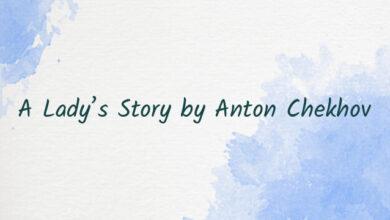 A Lady's Story by Anton Chekhov