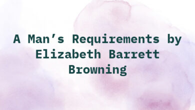 A Man's Requirements by Elizabeth Barrett Browning