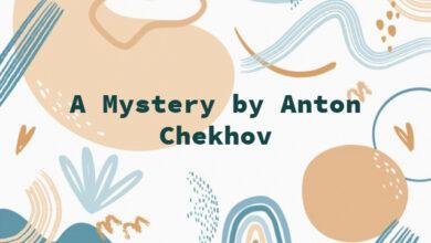 A Mystery by Anton Chekhov