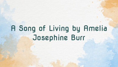 A Song of Living by Amelia Josephine Burr