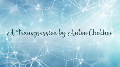 A Transgression by Anton Chekhov