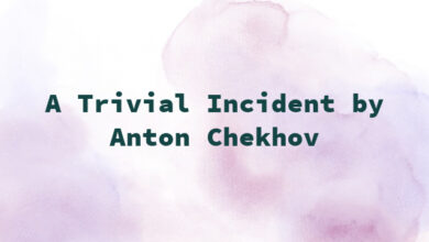 A Trivial Incident by Anton Chekhov