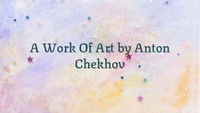 A Work Of Art by Anton Chekhov