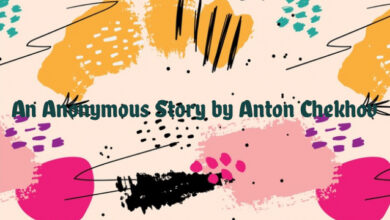 An Anonymous Story by Anton Chekhov