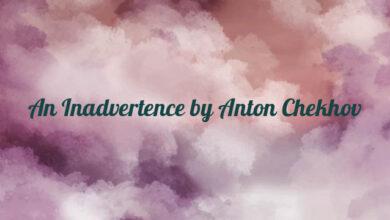 An Inadvertence by Anton Chekhov