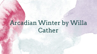 Arcadian Winter by Willa Cather