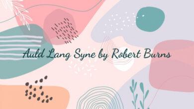 Auld Lang Syne by Robert Burns