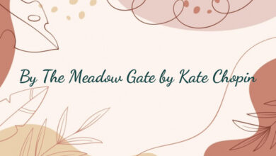 By The Meadow Gate by Kate Chopin