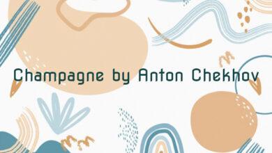 Champagne by Anton Chekhov