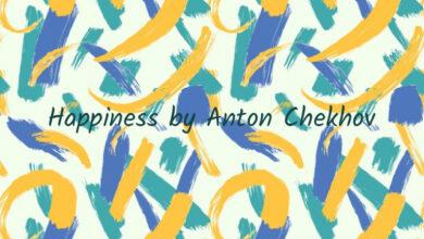 Happiness by Anton Chekhov