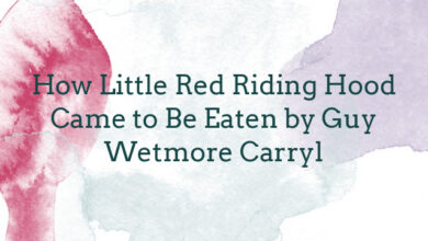 How Little Red Riding Hood Came to Be Eaten by Guy Wetmore Carryl