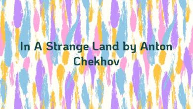 In A Strange Land by Anton Chekhov