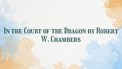 In the Court of the Dragon by Robert W. Chambers