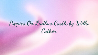 Poppies On Ludlow Castle by Willa Cather