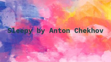 Sleepy by Anton Chekhov