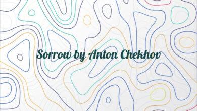 Sorrow by Anton Chekhov