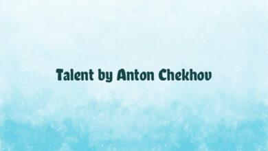 Talent by Anton Chekhov