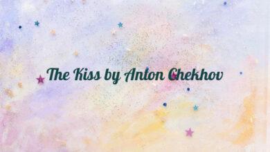 The Kiss by Anton Chekhov