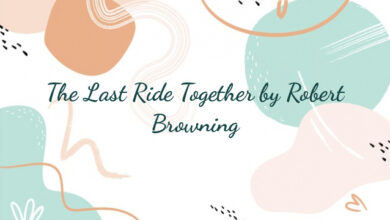 The Last Ride Together by Robert Browning