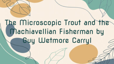 The Microscopic Trout and the Machiavellian Fisherman by Guy Wetmore Carryl