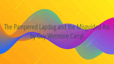 The Pampered Lapdog and the Misguided Ass by Guy Wetmore Carryl