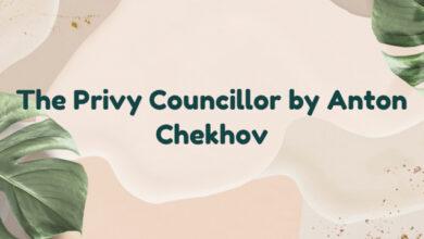 The Privy Councillor by Anton Chekhov