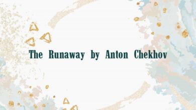 The Runaway by Anton Chekhov