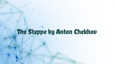 The Steppe by Anton Chekhov