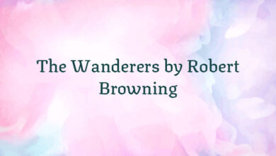 The Wanderers by Robert Browning