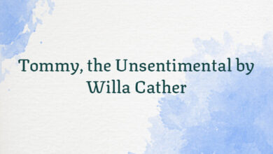 Tommy, the Unsentimental by Willa Cather