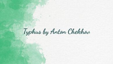 Typhus by Anton Chekhov