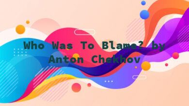Who Was To Blame? by Anton Chekhov