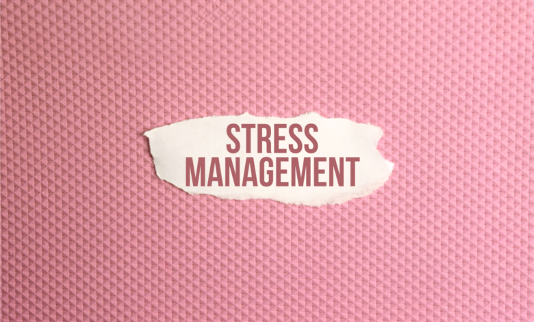 WHAT IS STRESS MANAGEMENT? – DEFINITION AND OVERVIEW