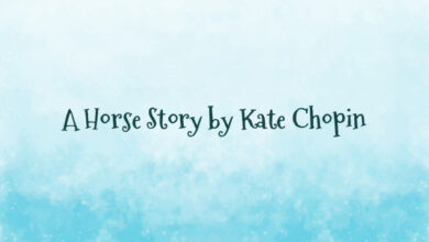 A Horse Story by Kate Chopin