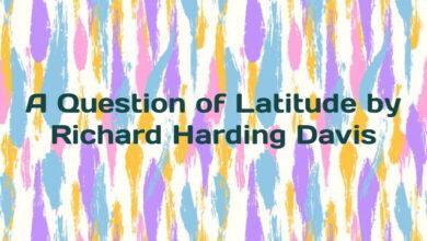 A Question of Latitude by Richard Harding Davis