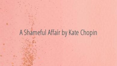 A Shameful Affair by Kate Chopin
