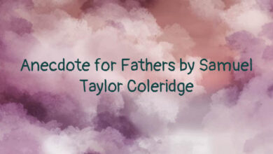 Anecdote for Fathers by Samuel Taylor Coleridge