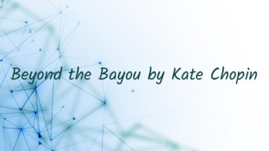 Beyond the Bayou by Kate Chopin
